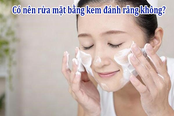Có nên rửa mặt bằng kem đánh răng không